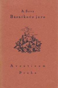 Sbírka Antonína Sovy Básníkovo jaro z roku 1921